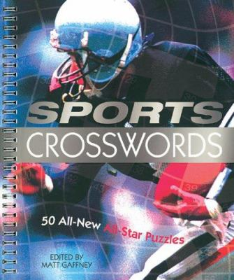 Sports Crosswords: 50 All-New All-Star Puzzles 9781402714474