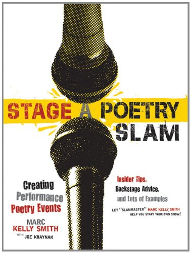 Stage a Poetry Slam: Creating Performance Poetry Events 9781402218989