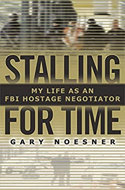 Stalling for Time: My Life as an FBI Hostage Negotiator 9781400067251