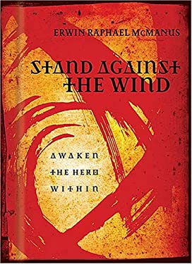Stand Against the Wind: Awaken the Hero Within 9781404102965