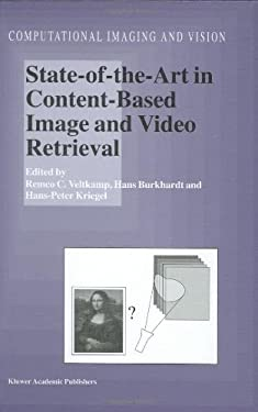 State-Of-The-Art in Content-Based Image and Video Retrieval 9781402001093