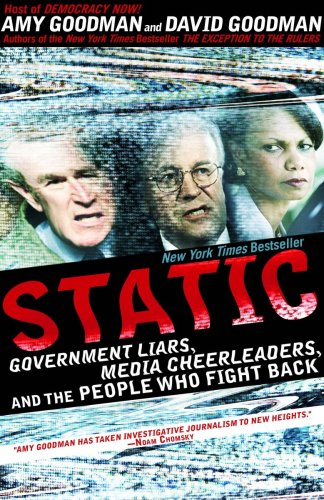 Static: Government Liars, Media Cheerleaders, and the People Who Fight Back 9781401309145