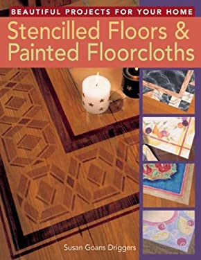 Stencilled Floors & Painted Floorcloths: Beautiful Projects for Your Home 9781402713682