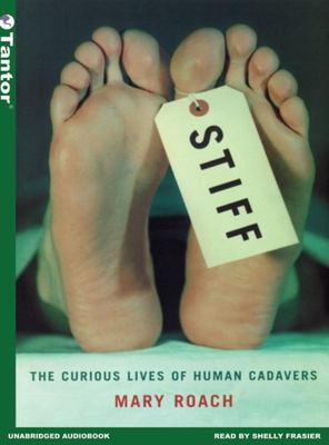 Stiff: The Curious Lives of Human Cadavers 9781400100972