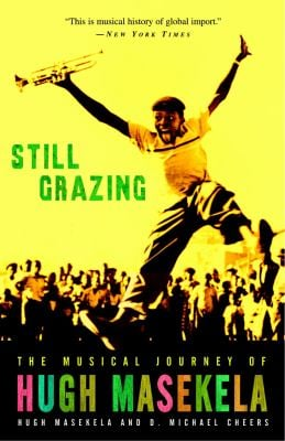 Still Grazing: The Musical Journey of Hugh Masekela 9781400083176