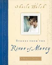 Stones from the River of Mercy: A Spiritual Journey 6030992