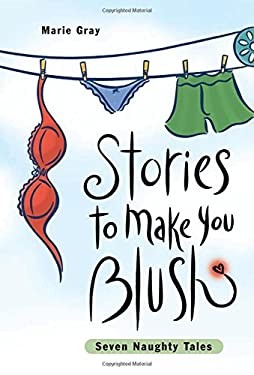 Stories to Make You Blush: Seven Naughty Tales 9781402208782