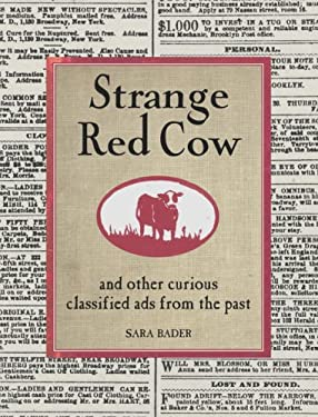 Strange Red Cow: And Other Curious Classified Ads from the Past 9781400051205