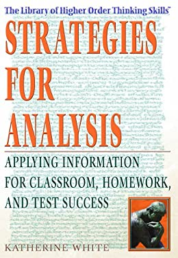 Strategies for Analysis: Applying Information for Classroom, Homework, and Test Success 9781404204706
