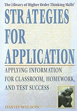 Strategies for Application: Applying Information for Classroom, Homework, and Test Success 9781404206540