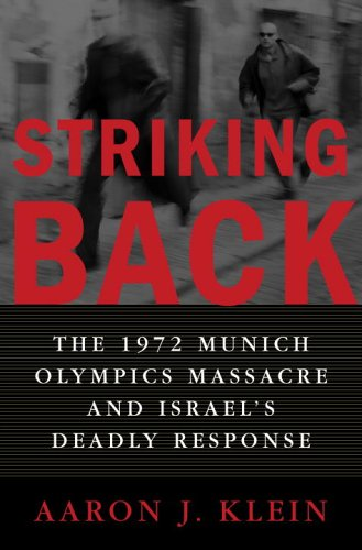 Striking Back: The 1972 Munich Olympics Massacre and Israel's Deadly Response 9781400064274