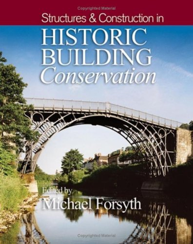 Structures & Construction in Historic Building Conservation 9781405111713