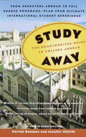 Study Away: The Unauthorized Guide to College Abroad 9781400031894