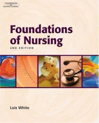 Study Guide for White's Foundations of Nursing, 2nd 9781401826932