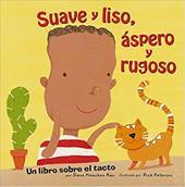 Suave y Liso, Spero y Rugoso: Un Libro Sobre el Tacto = Soft and Smooth, Rough and Bumpy