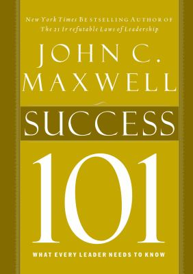 Success 101: What Every Leader Needs to Know 9781400280230