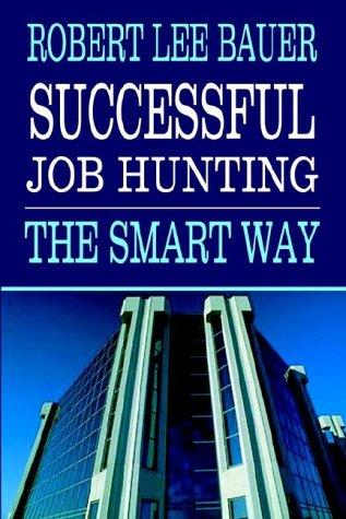 Successful Job Hunting: The Smart Way