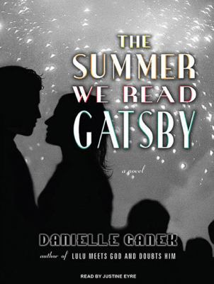 The Summer We Read Gatsby 9781400165643