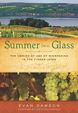 Summer in a Glass: The Coming of Age of Winemaking in the Finger Lakes 9781402778254
