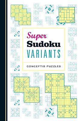 Super Sudoku Variants 9781402767579