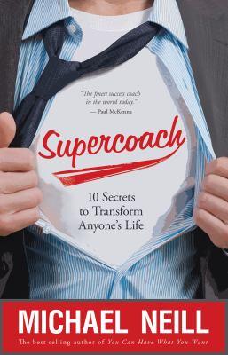 Supercoach: 10 Secrets to Transform Anyone's Life 9781401927042