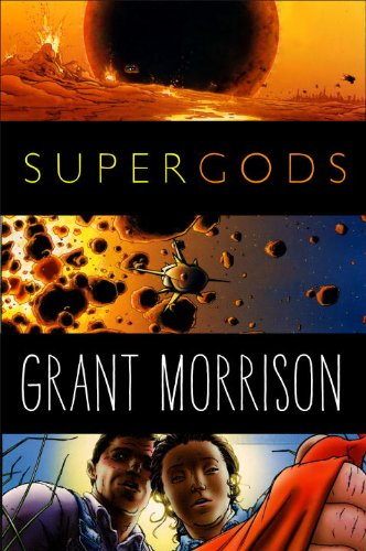 Supergods: What Masked Vigilantes, Miraculous Mutants, and a Sun God from Smallville Can Teach Us about Being Human 9781400069125