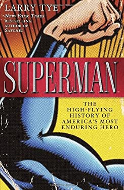 Superman: The High-Flying History of America's Most Enduring Hero 9781400068661