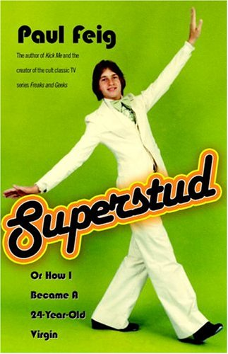 Superstud: Or How I Became a 24-Year-Old Virgin 9781400051755