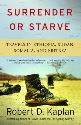 Surrender or Starve: Travels in Ethiopia, Sudan, Somalia, and Eritrea 9781400034529