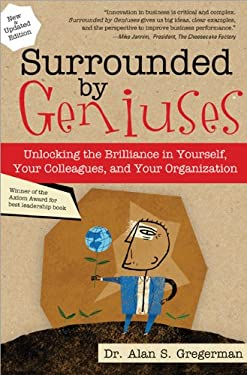 Surrounded by Geniuses: Unlocking the Brilliance in Yourself, Your Colleagues and Your Organization 9781402244841