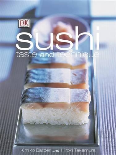 Sushi: Taste and Technique. Kimiko Barber and Hiroki Takemura 9781405373388