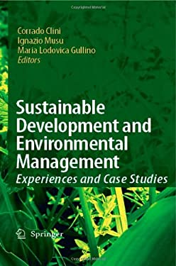 Sustainable Development and Environmental Management: Experiences and Case Studies 9781402065972