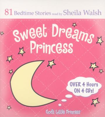 Sweet Dreams Princess: 84 Favorite Bedtime Bible Stories Read by Sheila Walsh