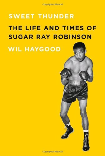 Sweet Thunder: The Life and Times of Sugar Ray Robinson 9781400044979