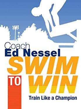 Swim to Win: Train Like a Champion 9781402732560