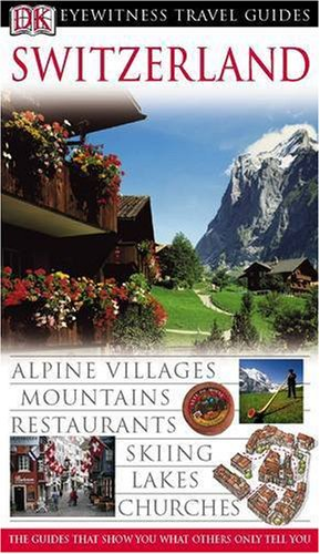 Switzerland (Eyewitness Travel Guides) 9781405302920