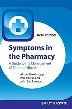 Symptoms in the Pharmacy: A Guide to the Management of Common Illness 9781405180795