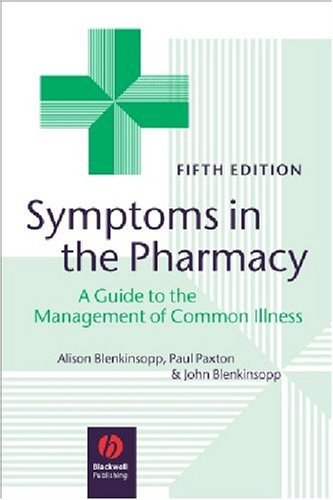 Symptoms in the Pharmacy: A Guide to the Management of Common Illness 9781405122221