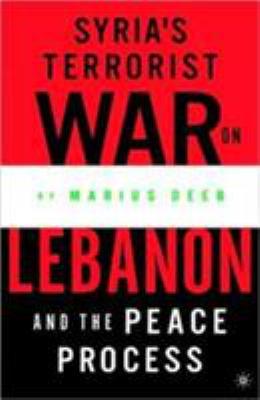 Syria's Terrorist War on Lebanon and the Peace Process 9781403967916