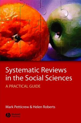 Systematic Reviews in the Social Sciences: A Practical Guide 9781405121101