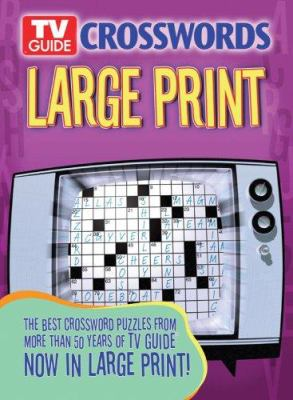 TV Guide Crosswords Large Print: The Best Crossword Puzzles from More Than 50 Years of TV Guide Now in Large Print! 9781402738456