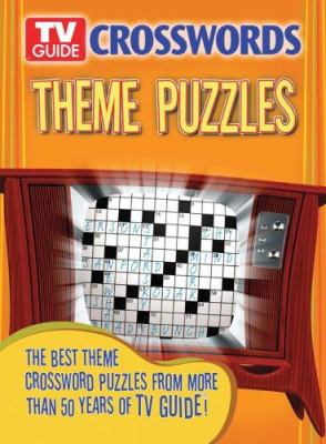 TV Guide Crosswords Theme Puzzles: The Best Theme Crossword Puzzles from More Than 50 Years of TV Guide! 9781402738470