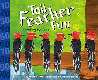 Tail Feather Fun: Counting by Tens 9781404813199