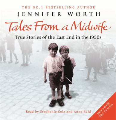 Tales from a Midwife: True Stories of the East End in the 1950s 9781409115472