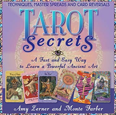 Tarot Secrets: A Fast and Easy Way to Learn a Powerful Ancient Art 9781402770869