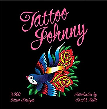 Tattoo Johnny: 3,000 Tattoo Designs 9781402768507