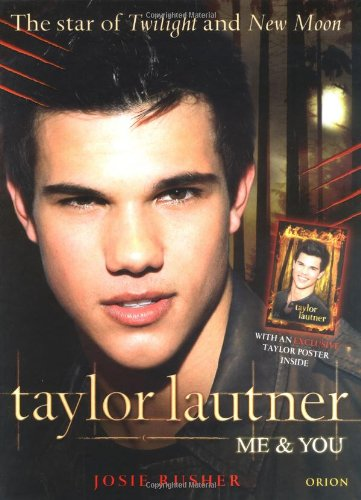 Taylor Lautner: Me & You: The Star of Twilight and New Moon 9781409115281