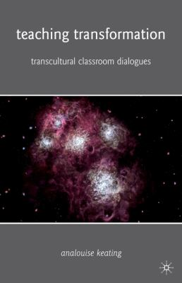 Teaching Transformation: Transcultural Classroom Dialogues 9781403976475