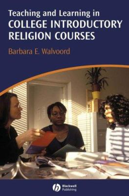 Teaching and Learning in College Introductory Religion Courses 9781405158428