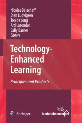 Technology-Enhanced Learning: Principles and Products 9781402098260